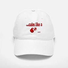 Calm Like A... Baseball Baseball Cap