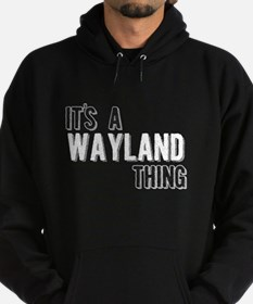 Its A Wayland Thing Hoodie