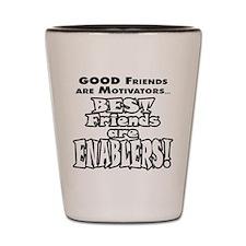 BestFriendsareEnablers_onLight Shot Glass