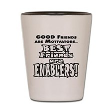 BestFriendsareEnablers_onLight Shot Glass
