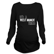 Its A West Muncie Thing Long Sleeve Maternity T-Sh