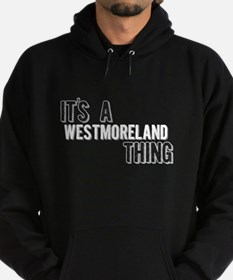 Its A Westmoreland Thing Hoodie