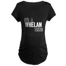 Its A Whelan Thing Maternity T-Shirt