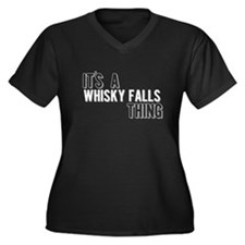 Its A Whisky Falls Thing Plus Size T-Shirt