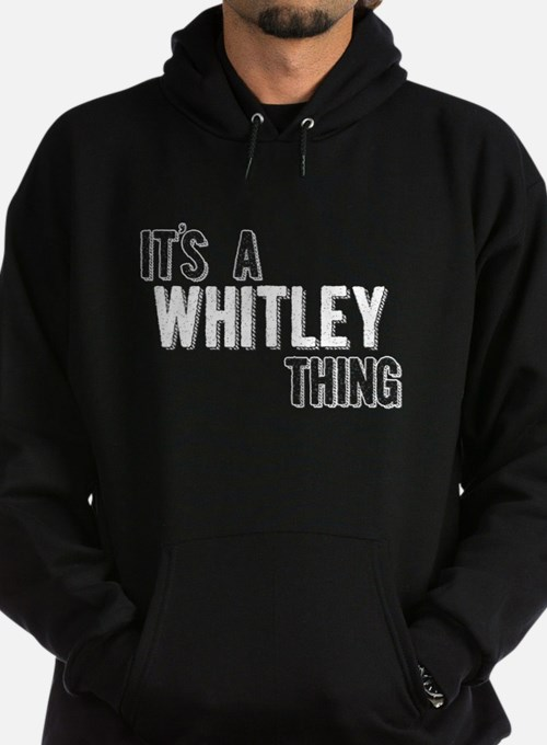 Its A Whitley Thing Hoodie