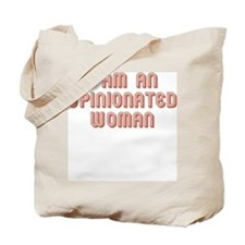 I am an opinionated woman. Tote Bag