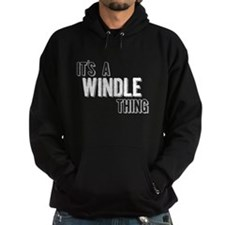 Its A Windle Thing Hoodie