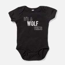 Its A Wolf Thing Baby Bodysuit