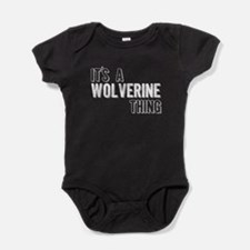 Its A Wolverine Thing Baby Bodysuit