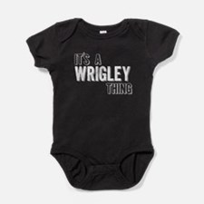 Its A Wrigley Thing Baby Bodysuit