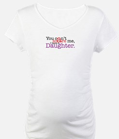 I have a daughter Shirt