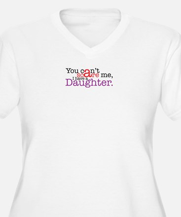 I have a daughter Plus Size T-Shirt