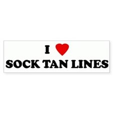 I Love SOCK TAN LINES Bumper Bumper Sticker