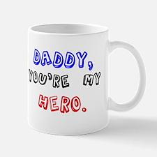 Daddy, Youre my Hero Mugs