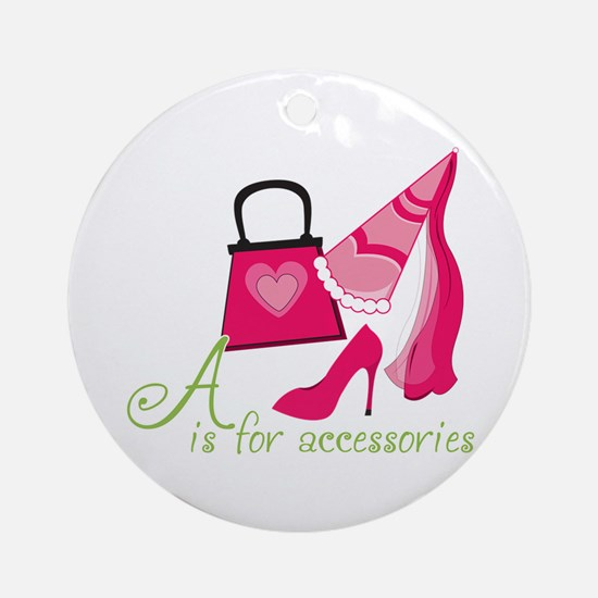 A is for Accessories Ornament (Round)