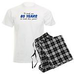 Took Me 80 Years Look This Good Pajamas