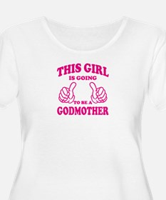 This Girl is going to be a Godmother Plus Size T-S
