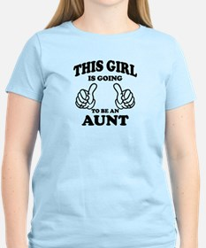 This Girl is going to be an Aunt T-Shirt