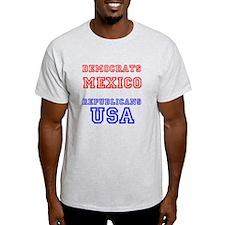 Democrats Mexico Republicans USA T-Shirt