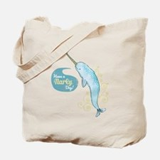 Have a Narly Day! Tote Bag