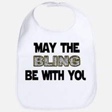 MAY THE BLING BE WITH YOU Bib