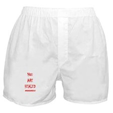 You Are Healed Boxer Shorts
