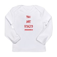 You Are Healed Long Sleeve T-Shirt