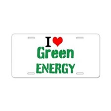 I Love Green Energy Aluminum License Plate