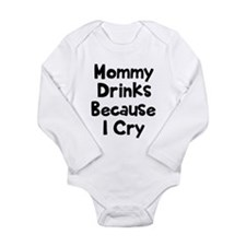 Mommy Drinks Because I Long Sleeve Infant Bodysuit
