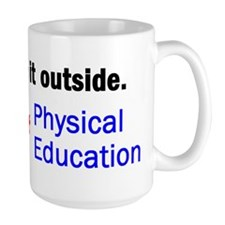Let's take it outside. Mug