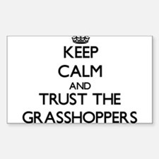 Keep calm and Trust the Grasshoppers Decal