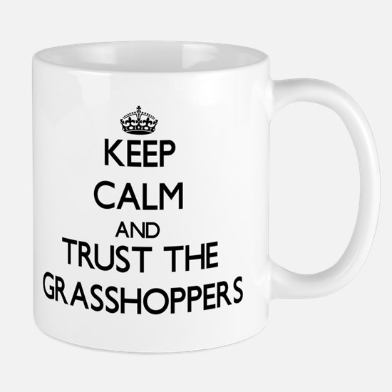 Keep calm and Trust the Grasshoppers Mugs