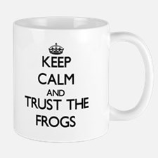 Keep calm and Trust the Frogs Mugs