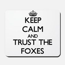 Keep calm and Trust the Foxes Mousepad
