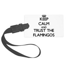 Keep calm and Trust the Flamingos Luggage Tag