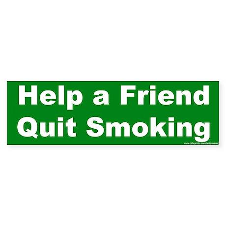 Bumper Sticker: Help a Friend Quit Smoking