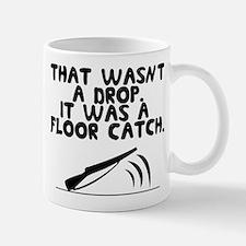 That wasn't a drop. It was a floor catch. Mug