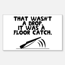 That wasn't a drop. It was a floor catch. Decal