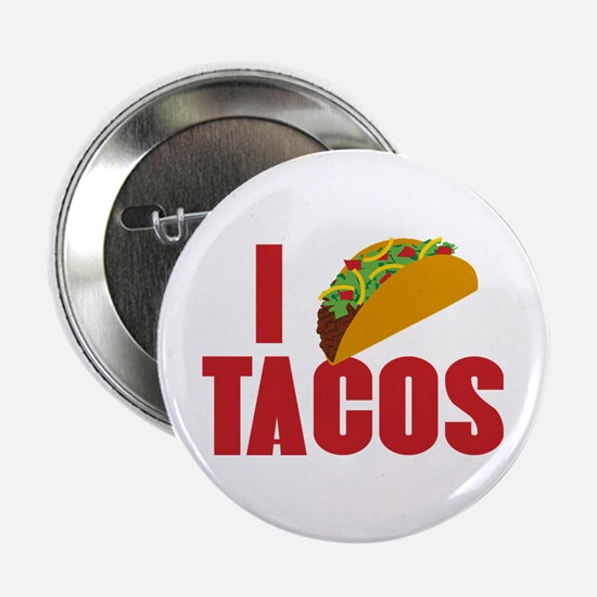 "I Love Tacos 2.25"" Button"