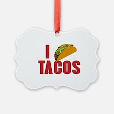 I Love Tacos Ornament