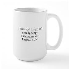 If Grandma Aint Happy Mugs