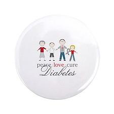 """Peace Love Cure Diabetes 3.5"""" Button"""
