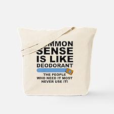 Common Sense Is Like Deodorant Tote Bag