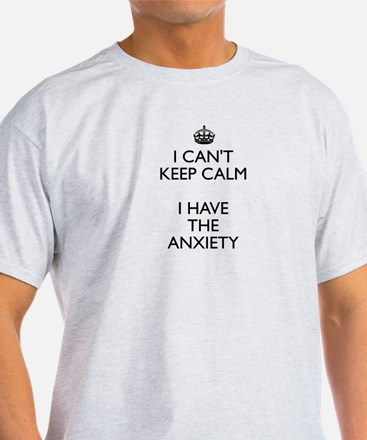 I can't keep calm anxiety T-Shirt