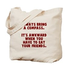 Always bring a compass Tote Bag