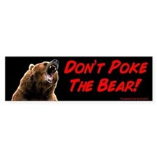Don't Poke The Bear Bumper Bumper Sticker