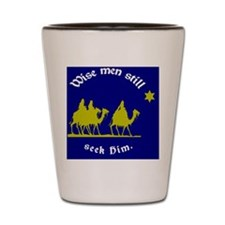 Wise Men Still Seek Him Shot Glass