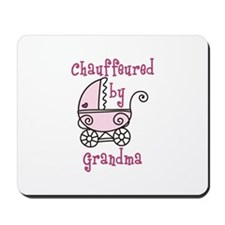 Chauffeured By Grandma Mousepad