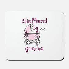 Chauffeured By Grandma Mousepad