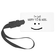 happy to be here (light) Luggage Tag